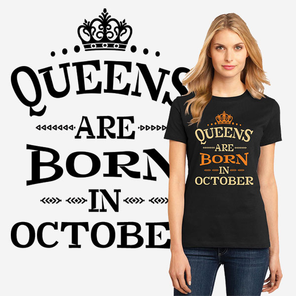 7814f81f Queens Are Born In October - Women Printed Birthday T-shirts
